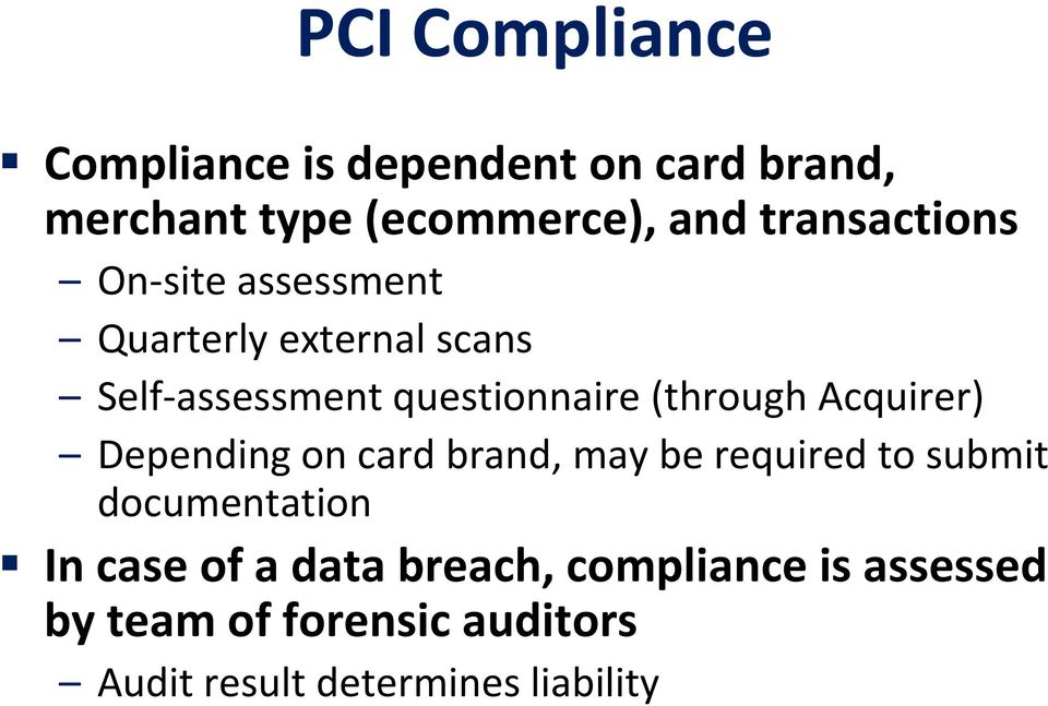 (through Acquirer) Depending on card brand, may be required to submit documentation In case