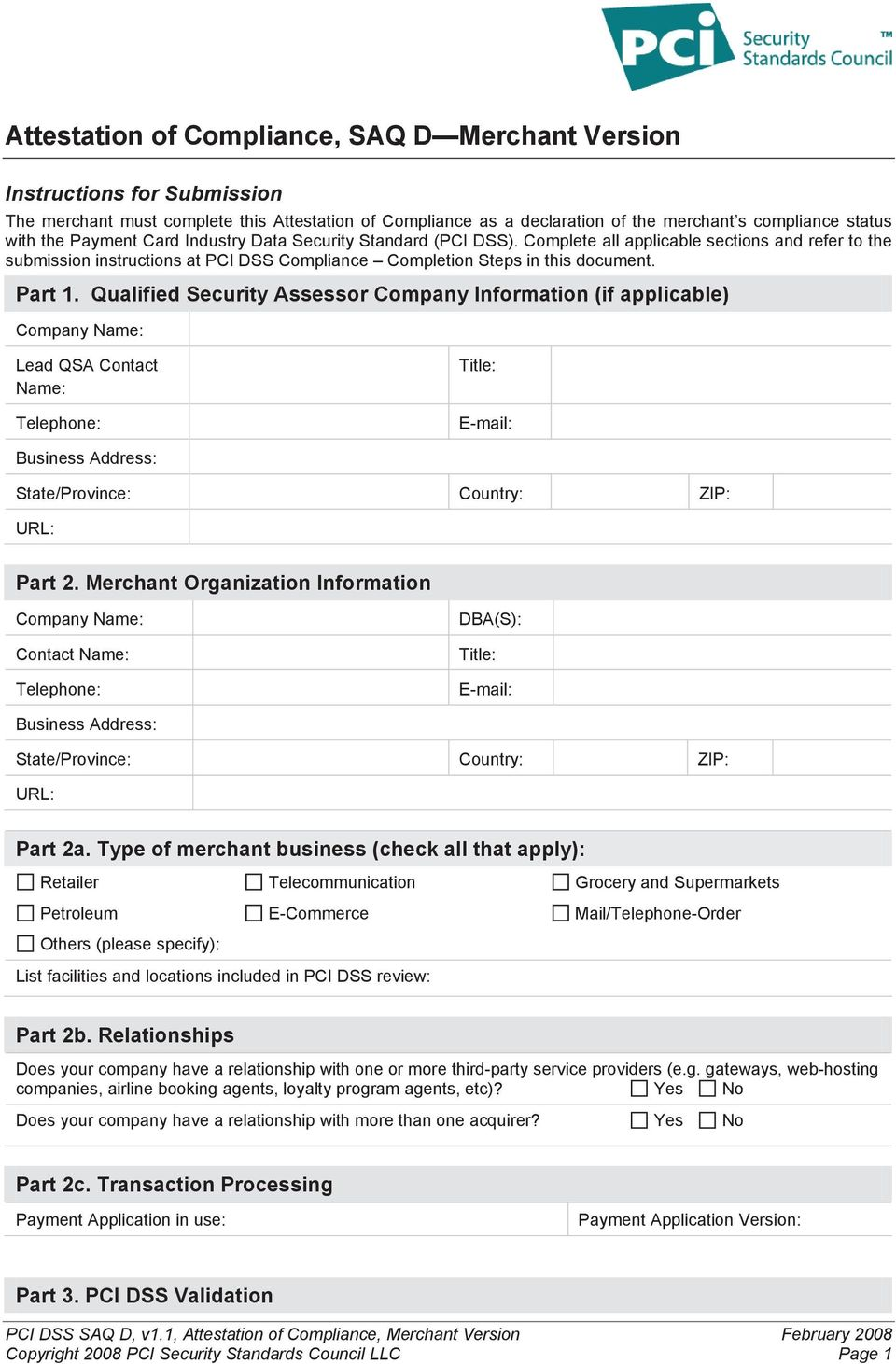 Qualified Security Assessor Company Information (if applicable) Company Name: Lead QSA Contact Name: Telephone: Title: E-mail: Business Address: State/Province: Country: ZIP: URL: Part 2.