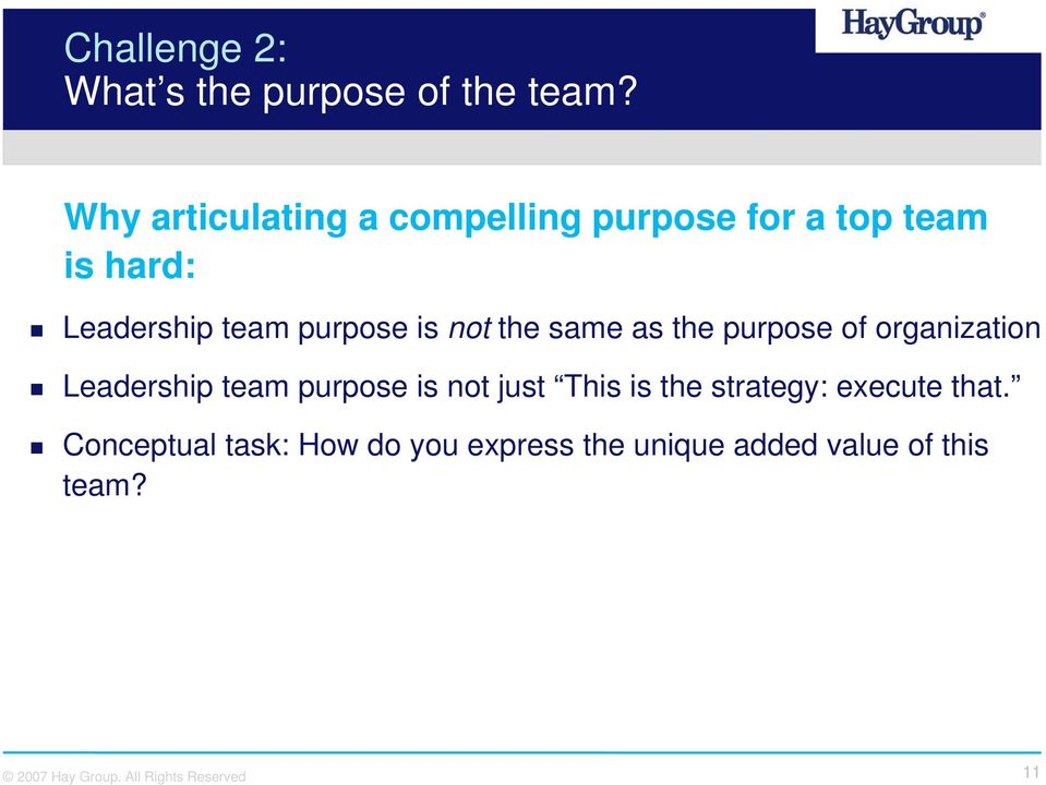 purpose is not the same as the purpose of organization Leadership team purpose is