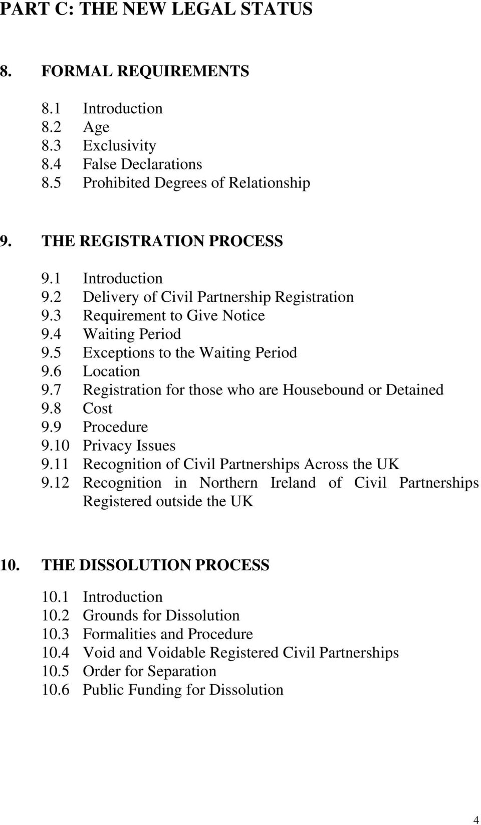 7 Registration for those who are Housebound or Detained 9.8 Cost 9.9 Procedure 9.10 Privacy Issues 9.11 Recognition of Civil Partnerships Across the UK 9.