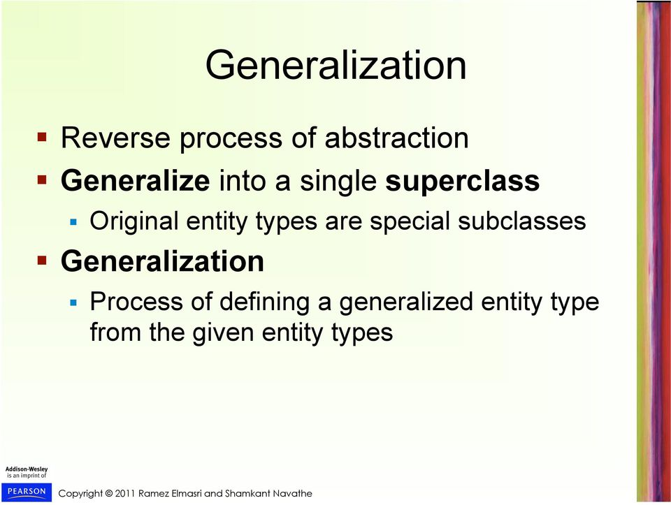 types are special subclasses Generalization Process