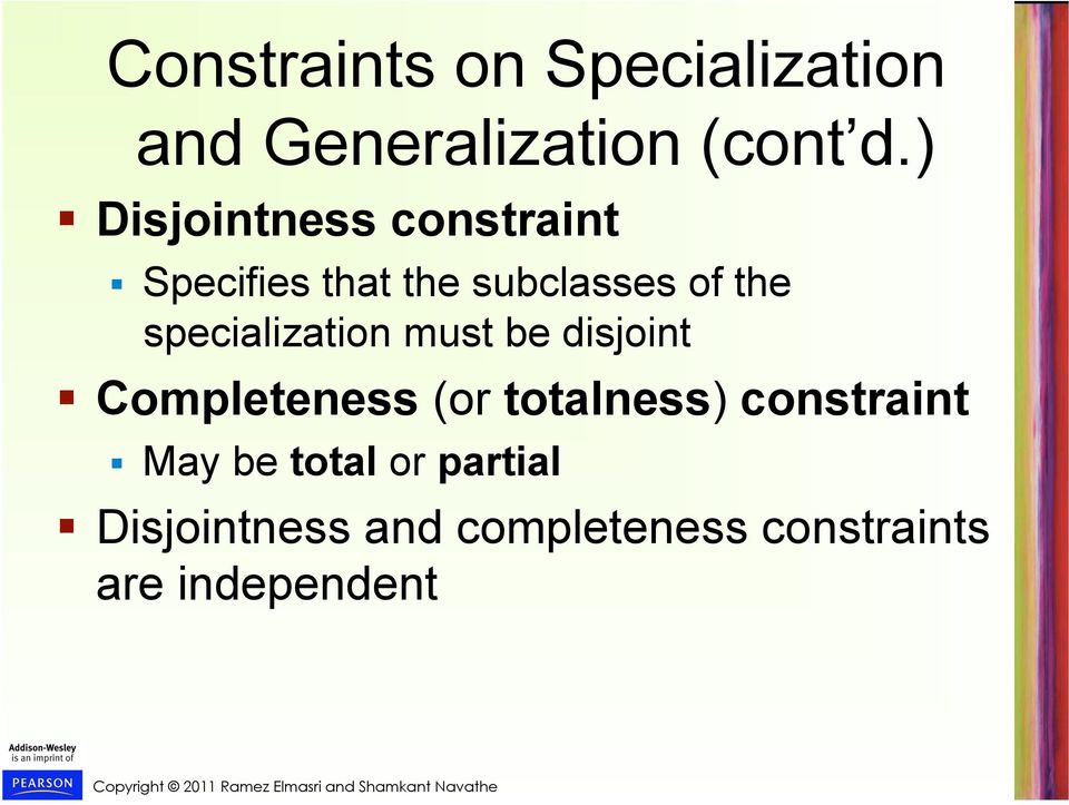 specialization must be disjoint Completeness (or totalness)