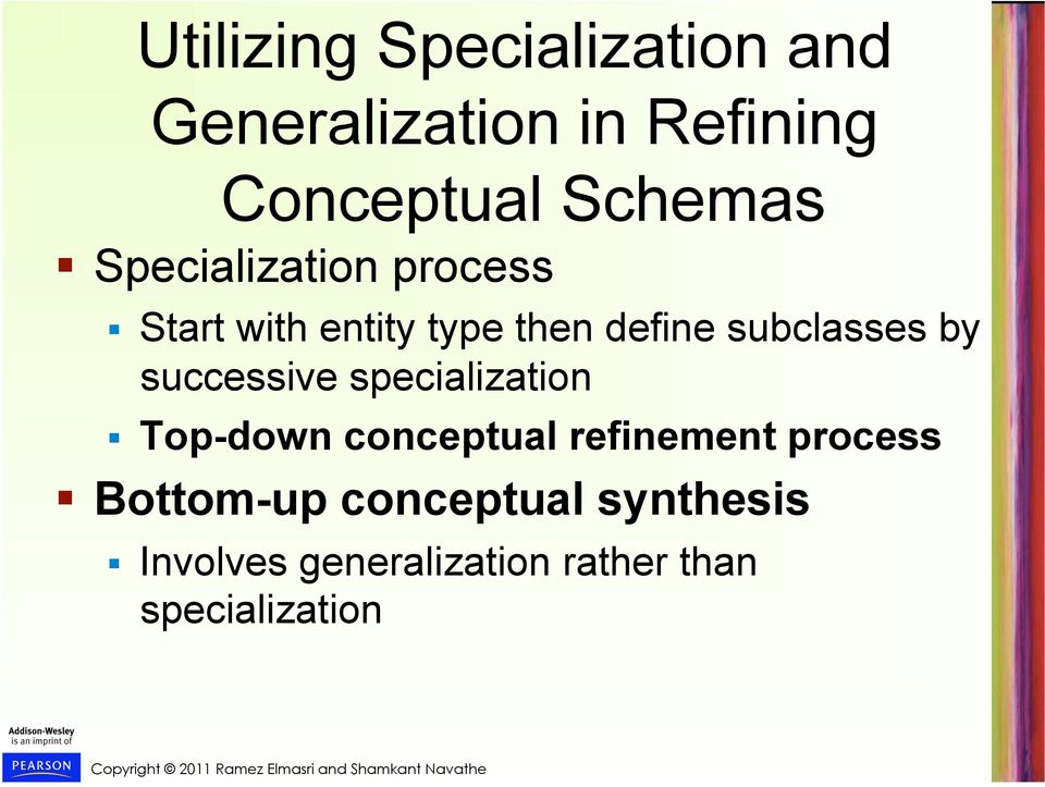 subclasses by successive specialization Top-down conceptual refinement
