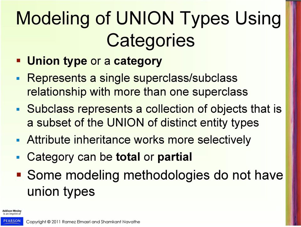 collection of objects that is a subset of the UNION of distinct entity types Attribute