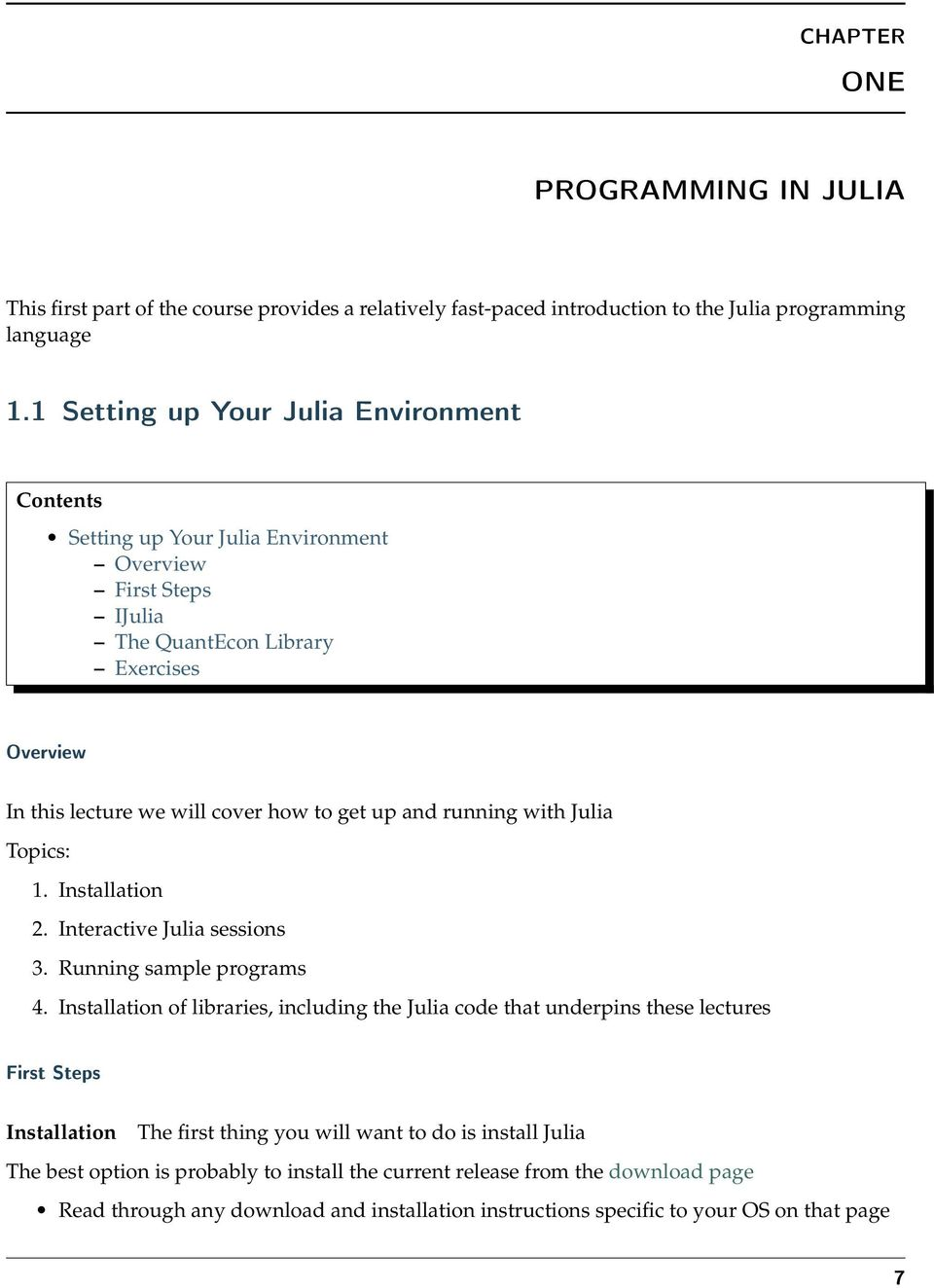 and running with Julia Topics: 1. Installation 2. Interactive Julia sessions 3. Running sample programs 4.