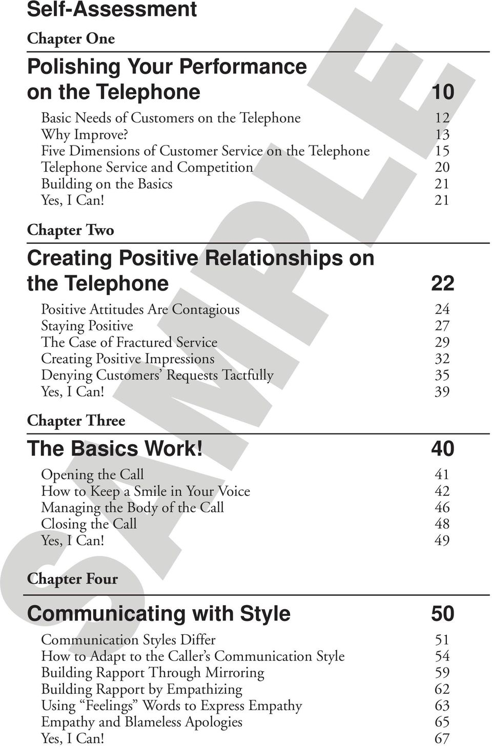 21 Chapter Two Creating Positive Relationships on the Telephone 22 Positive Attitudes Are Contagious 24 Staying Positive 27 The Case of Fractured Service 29 Creating Positive Impressions 32 Denying