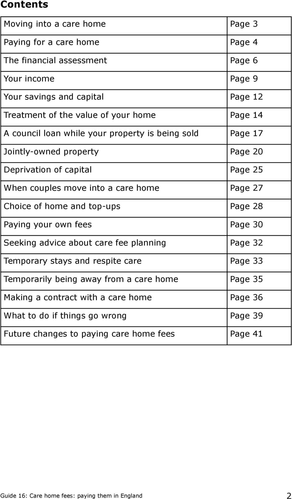 home and top-ups Page 28 Paying your own fees Page 30 Seeking advice about care fee planning Page 32 Temporary stays and respite care Page 33 Temporarily being away from a care home