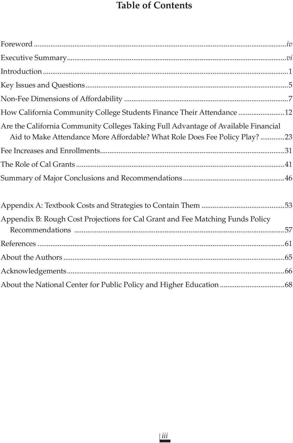 What Role Does Fee Policy Play?...23 Fee Increases and Enrollments...31 The Role of Cal Grants...41 Summary of Major Conclusions and Recommendations.