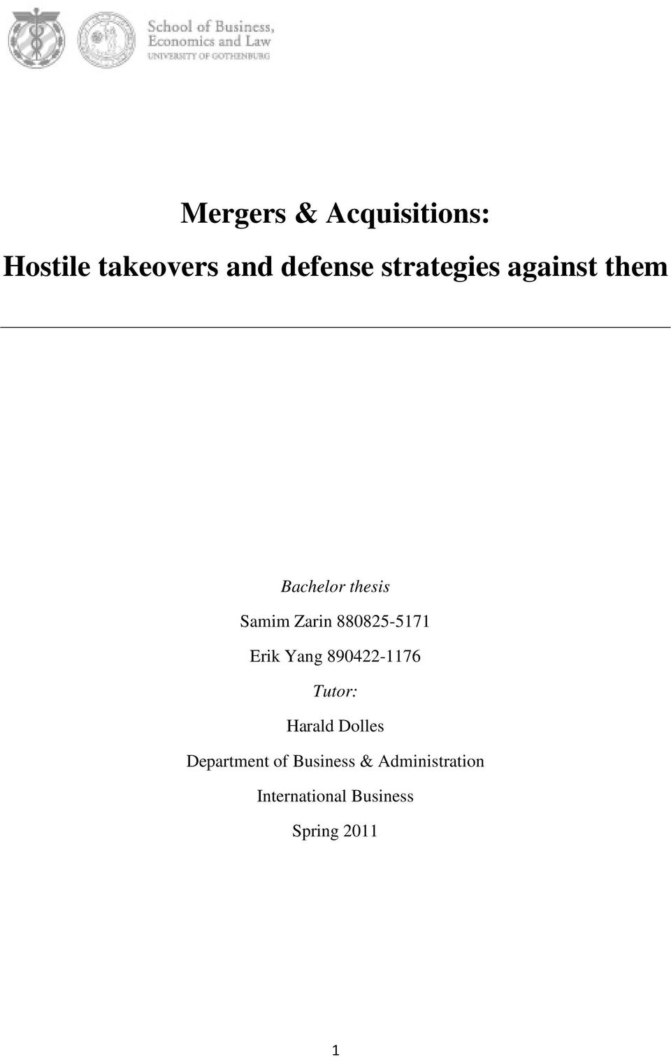 bachelor thesis mergers and acquisitions The bachelor thesis deals with success factors of m&a in the automotive industry  keywords: m&a, mergers, acquisitions, success factors, automotive, transaction  1 1 introduction this first chapter of the thesis illustrates the relevance of this study by presenting.