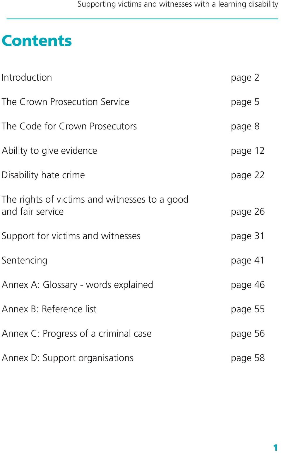 page 26 Support for victims and witnesses page 31 Sentencing page 41 Annex A: Glossary - words explained page 46