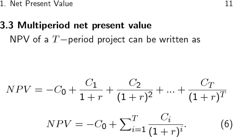 project can be written as NP V = C 0 + C 1 1 + r +