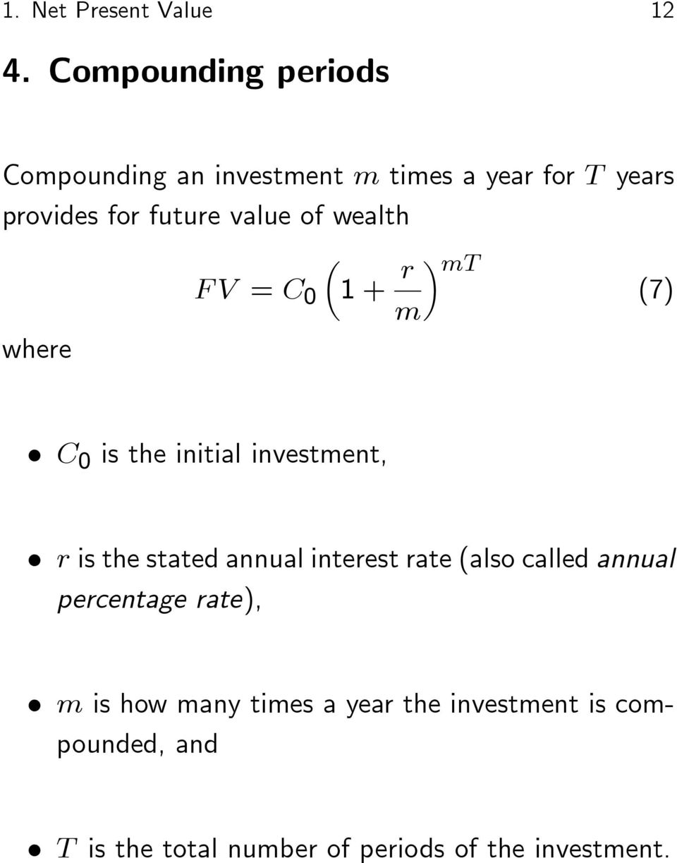 value of wealth where F V = C 0 1 + r m mt (7) C 0 is the initial investment, r is the stated