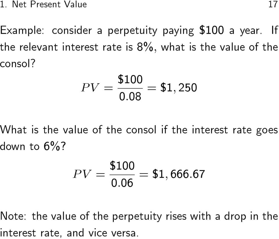 P V = $100 = $1; 250 0:08 What is the value of the consol if the interest rate goes down