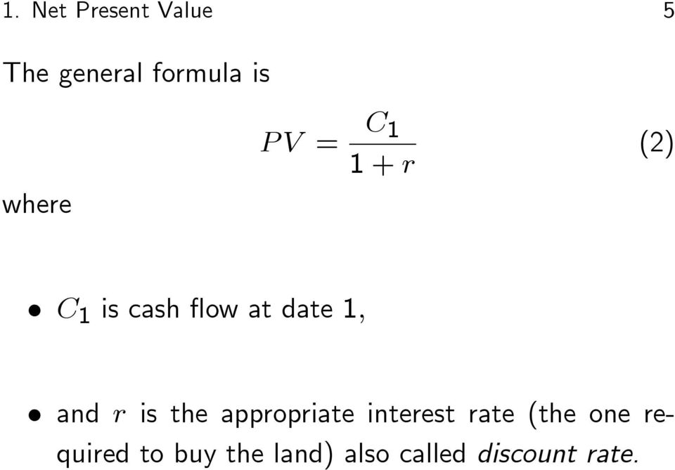 1; and r is the appropriate interest rate (the