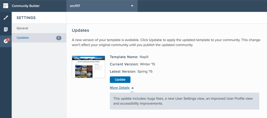 Design Your Community s Look and Feel Using Community Builder With Templates 4. Click Update to update your template to the new version, and then confirm the update when prompted. 5.