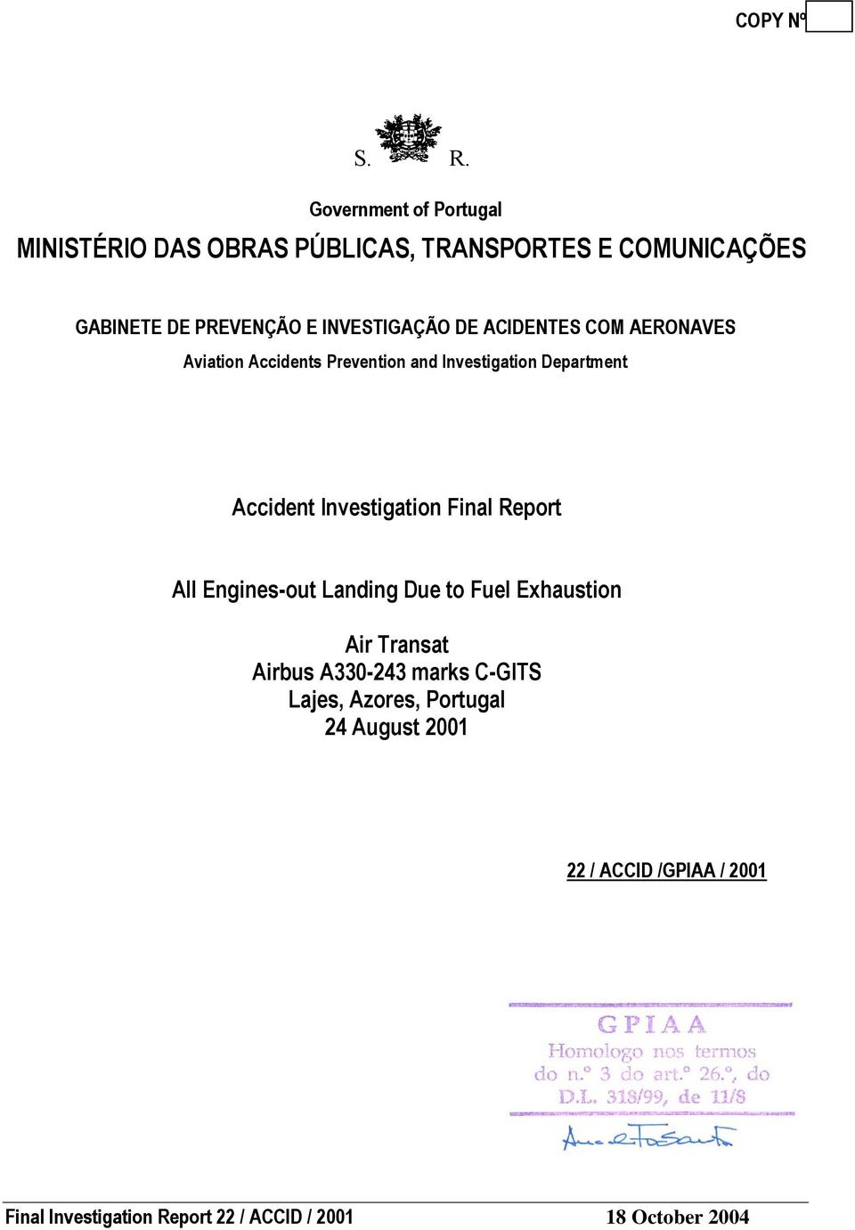 INVESTIGAÇÃO DE ACIDENTES COM AERONAVES Aviation Accidents Prevention and Investigation Department Accident