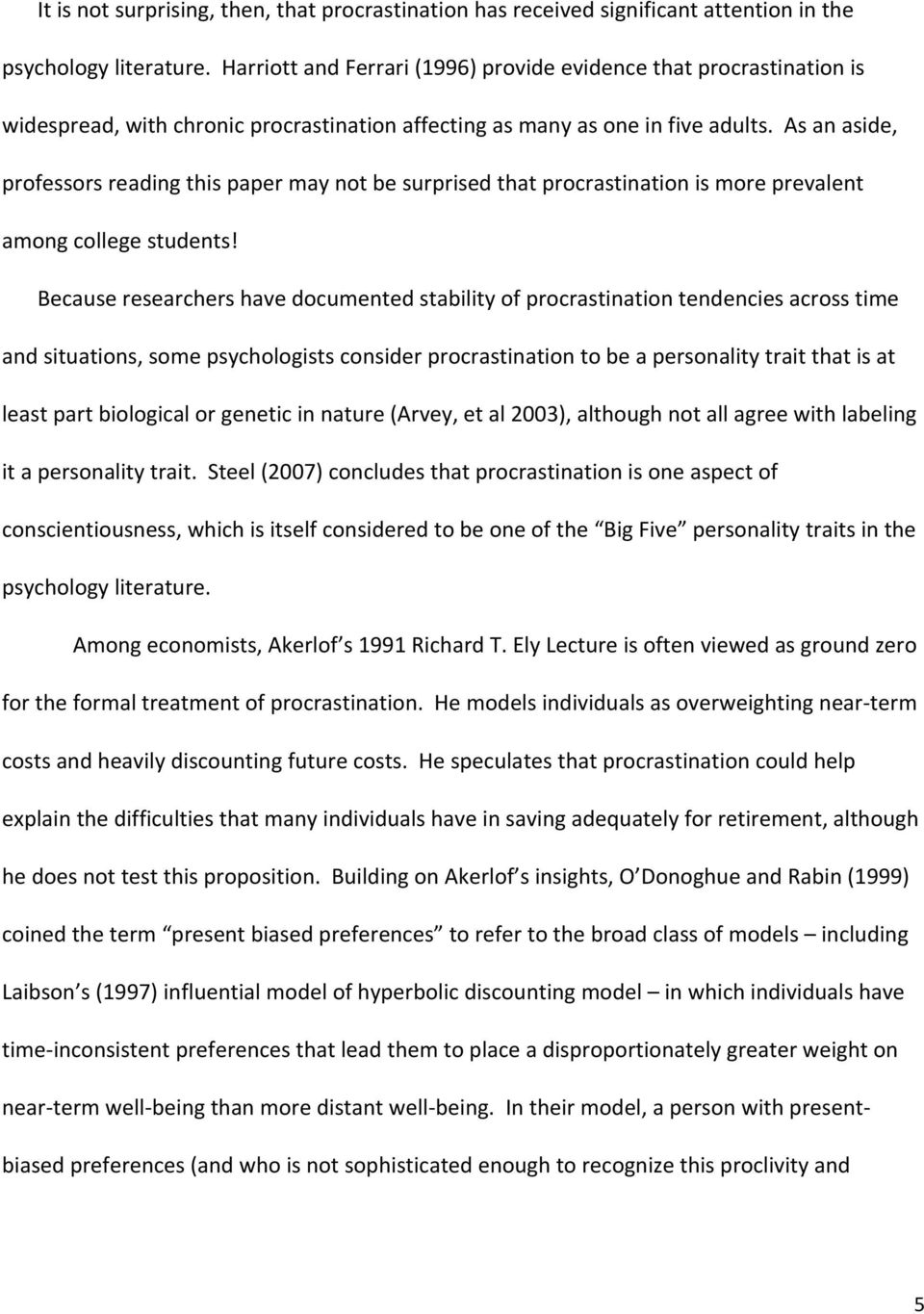 As an aside, professors reading this paper may not be surprised that procrastination is more prevalent among college students!