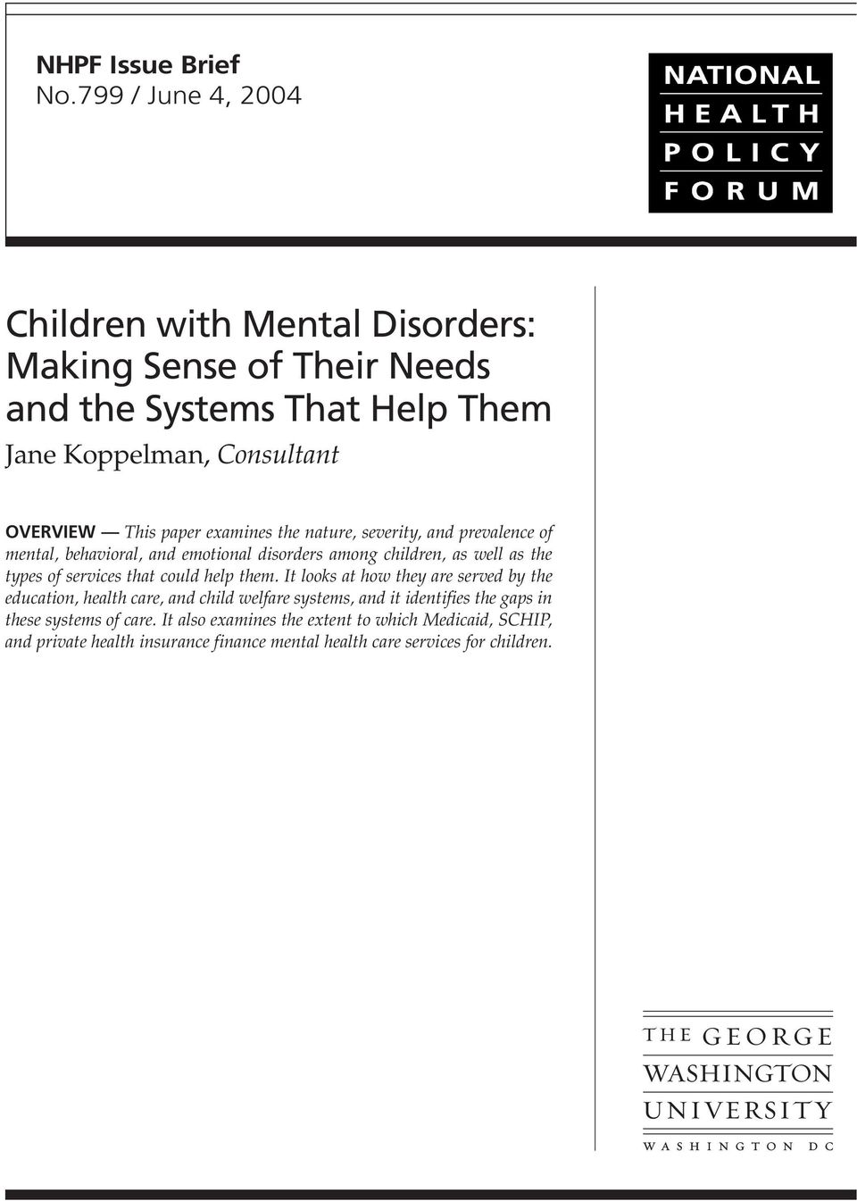 paper examines the nature, severity, and prevalence of mental, behavioral, and emotional disorders among children, as well as the types of services that