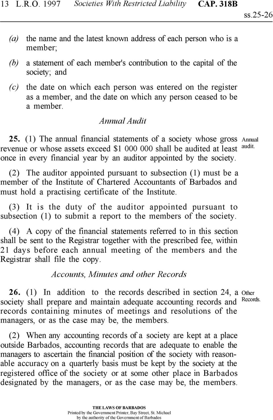 the register as a member, and the date on which any person ceased to be a member. Annual Audit 25.
