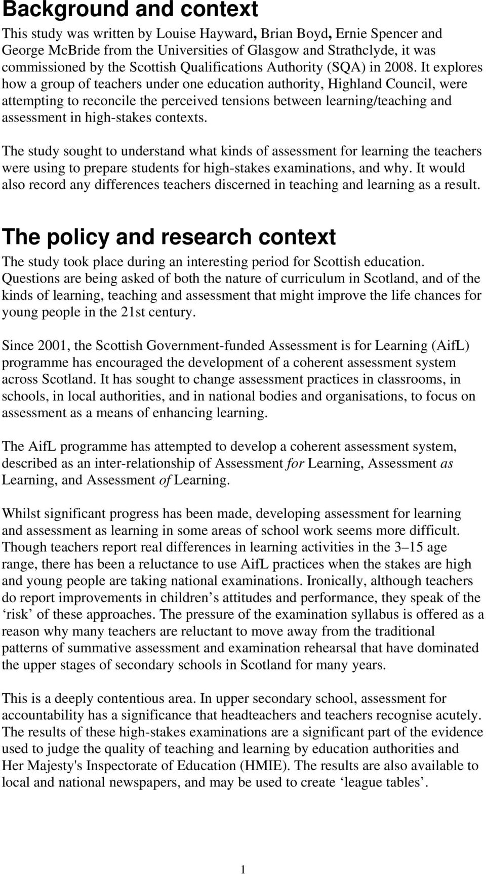 It explores how a group of teachers under one education authority, Highland Council, were attempting to reconcile the perceived tensions between learning/teaching and assessment in high-stakes
