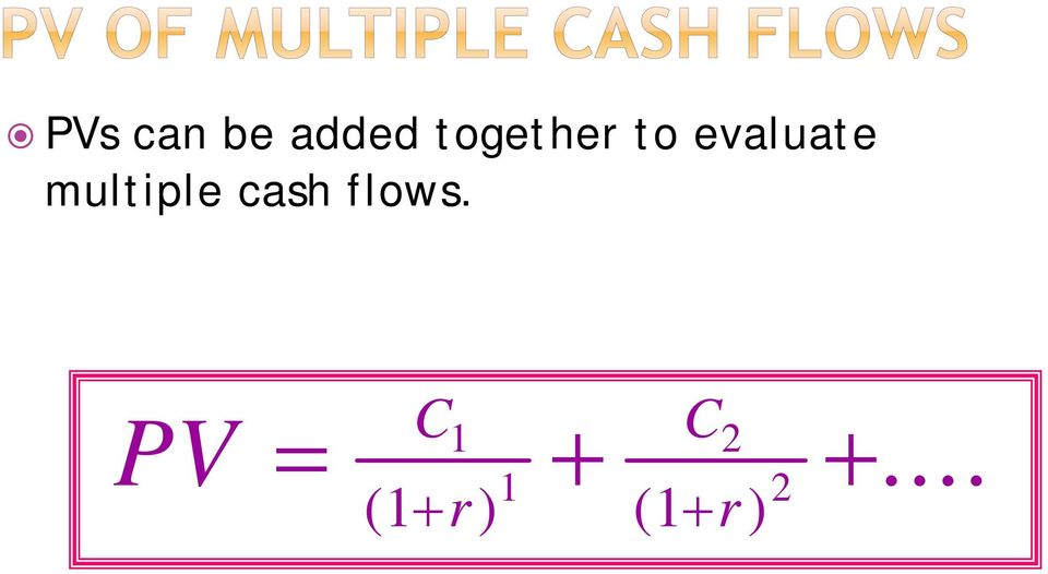 multiple cash flows.