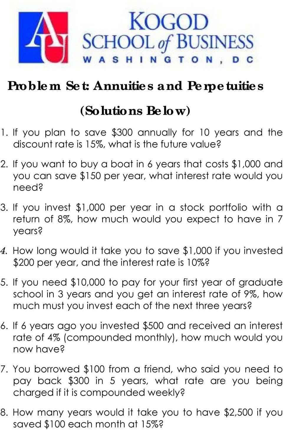 If you invest $1,000 per year in a stock portfolio with a return of 8%, how much would you expect to have in 7 years? 4.