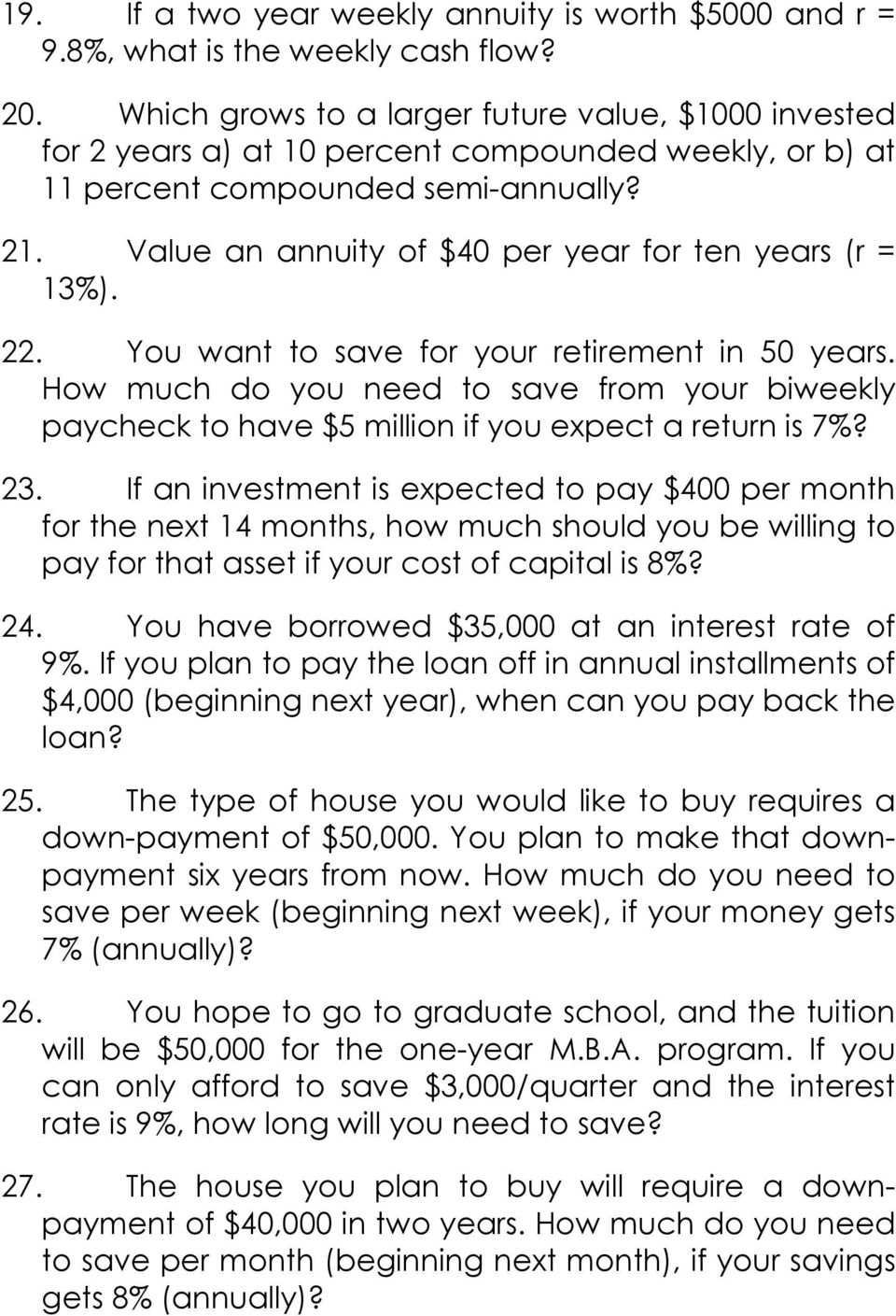 Value an annuity of $40 per year for ten years (r = 13%). 22. You want to save for your retirement in 50 years.