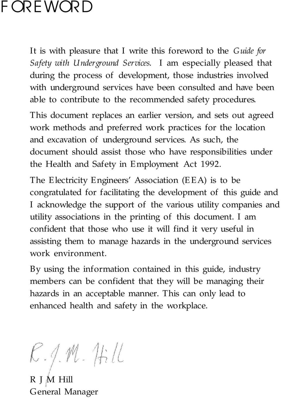 procedures. This document replaces an earlier version, and sets out agreed work methods and preferred work practices for the location and excavation of underground services.