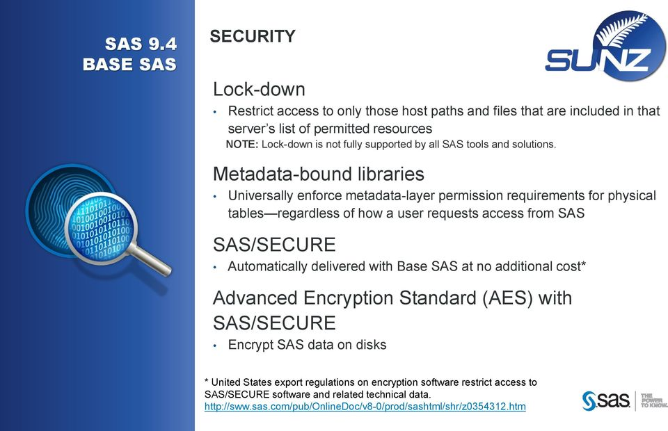 supported by all SAS tools and solutions.