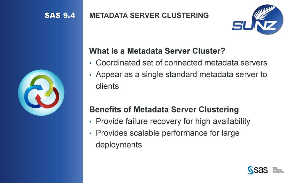 metadata server to clients Benefits of Metadata Server Clustering Provide
