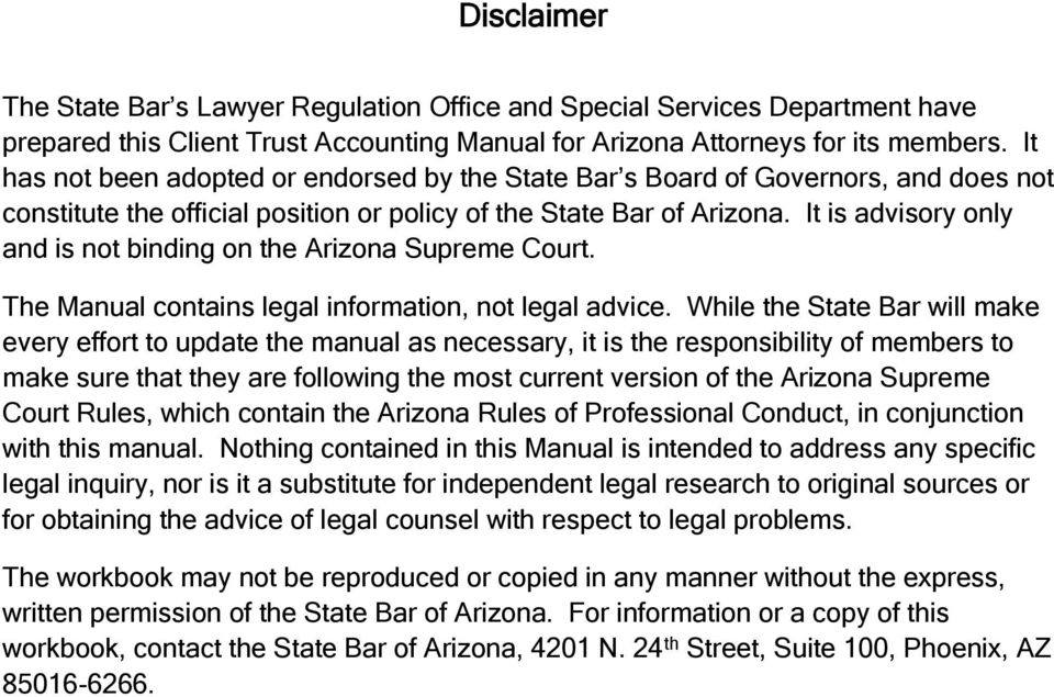 It is advisory only and is not binding on the Arizona Supreme Court. The Manual contains legal information, not legal advice.