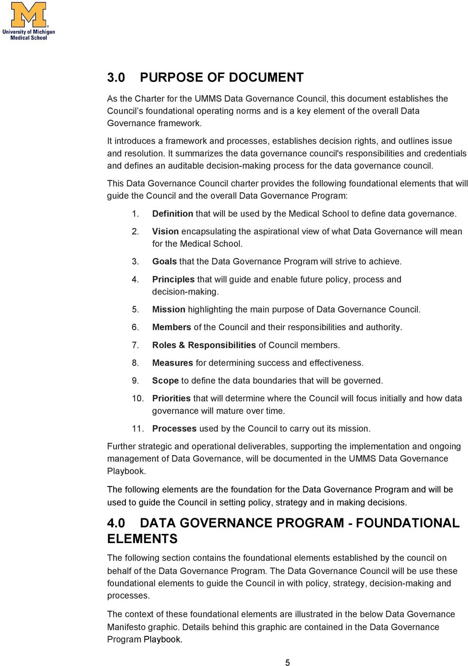 It summarizes the data governance council's responsibilities and credentials and defines an auditable decision making process for the data governance council.