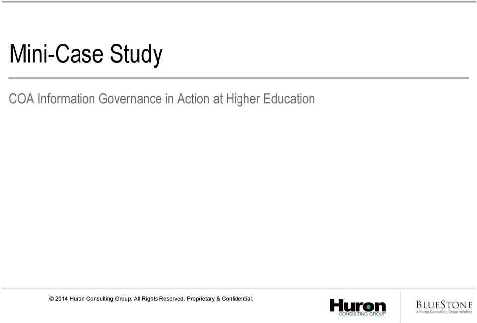 Education 2014 Huron Consulting Group.