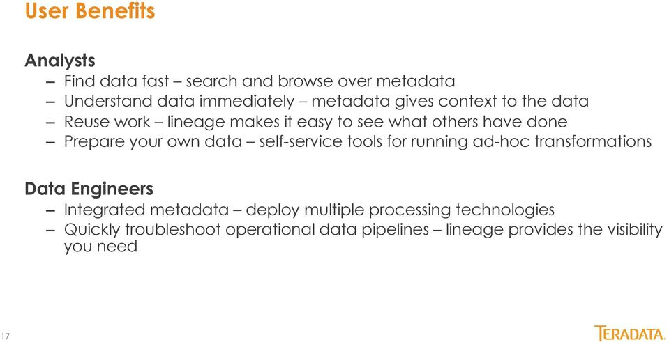 self-service tools for running ad-hoc transformations Data Engineers Integrated metadata deploy multiple