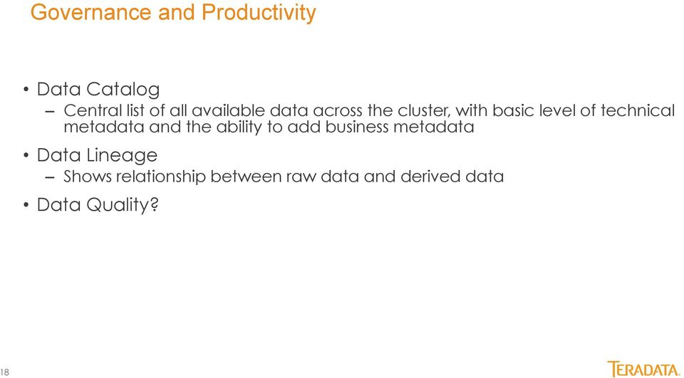 metadata and the ability to add business metadata Data Lineage