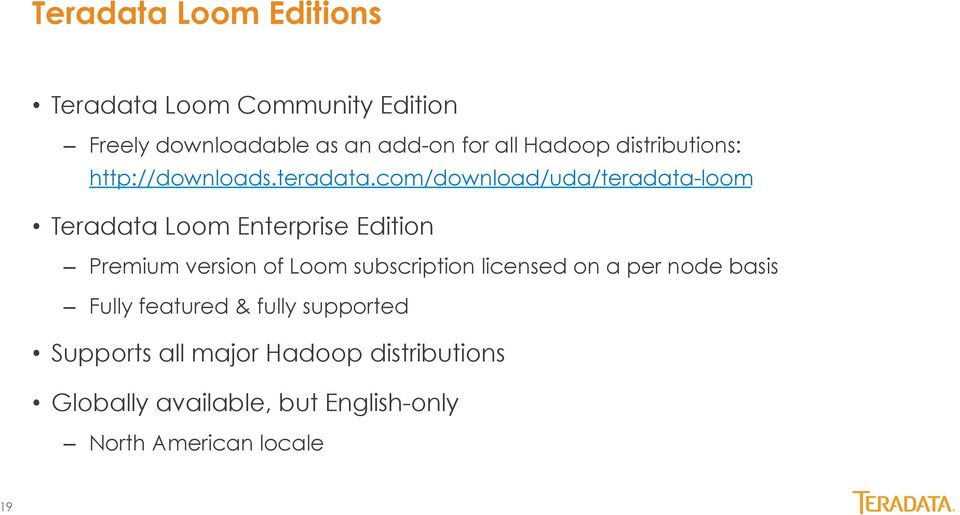 com/download/uda/teradata-loom Teradata Loom Enterprise Edition Premium version of Loom subscription