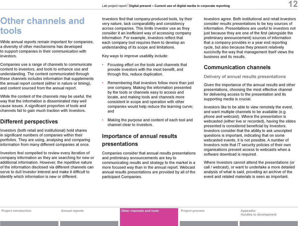 The content communicated through these channels includes information that supplements the annual report content (either in nature or timing), and content sourced from the annual report.