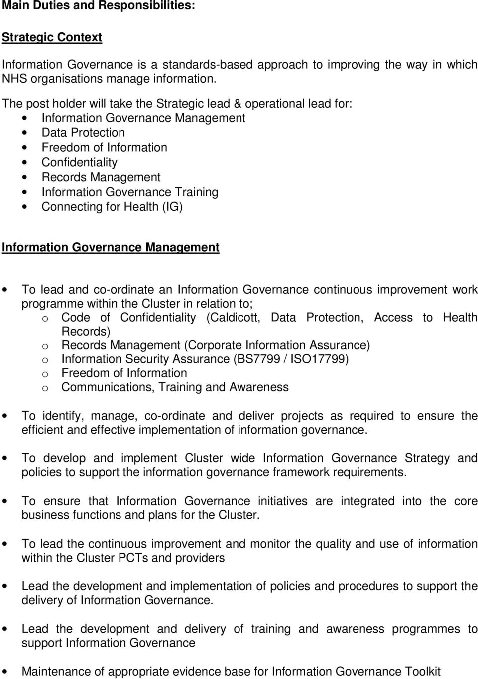 Training Connecting for Health (IG) Information Governance Management To lead and co-ordinate an Information Governance continuous improvement work programme within the Cluster in relation to; o Code