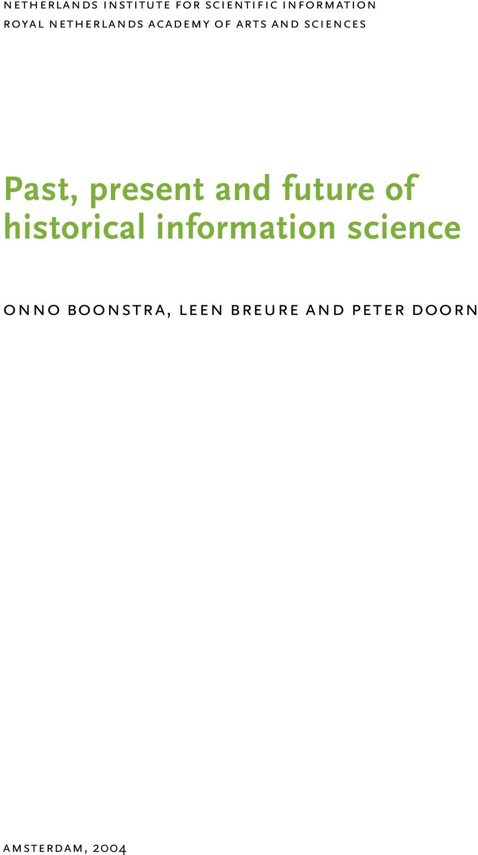 present and future of historical information science