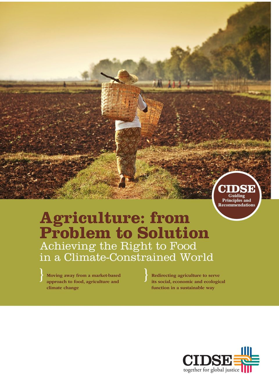 agriculture and climate change Redirecting agriculture to serve its social, economic and