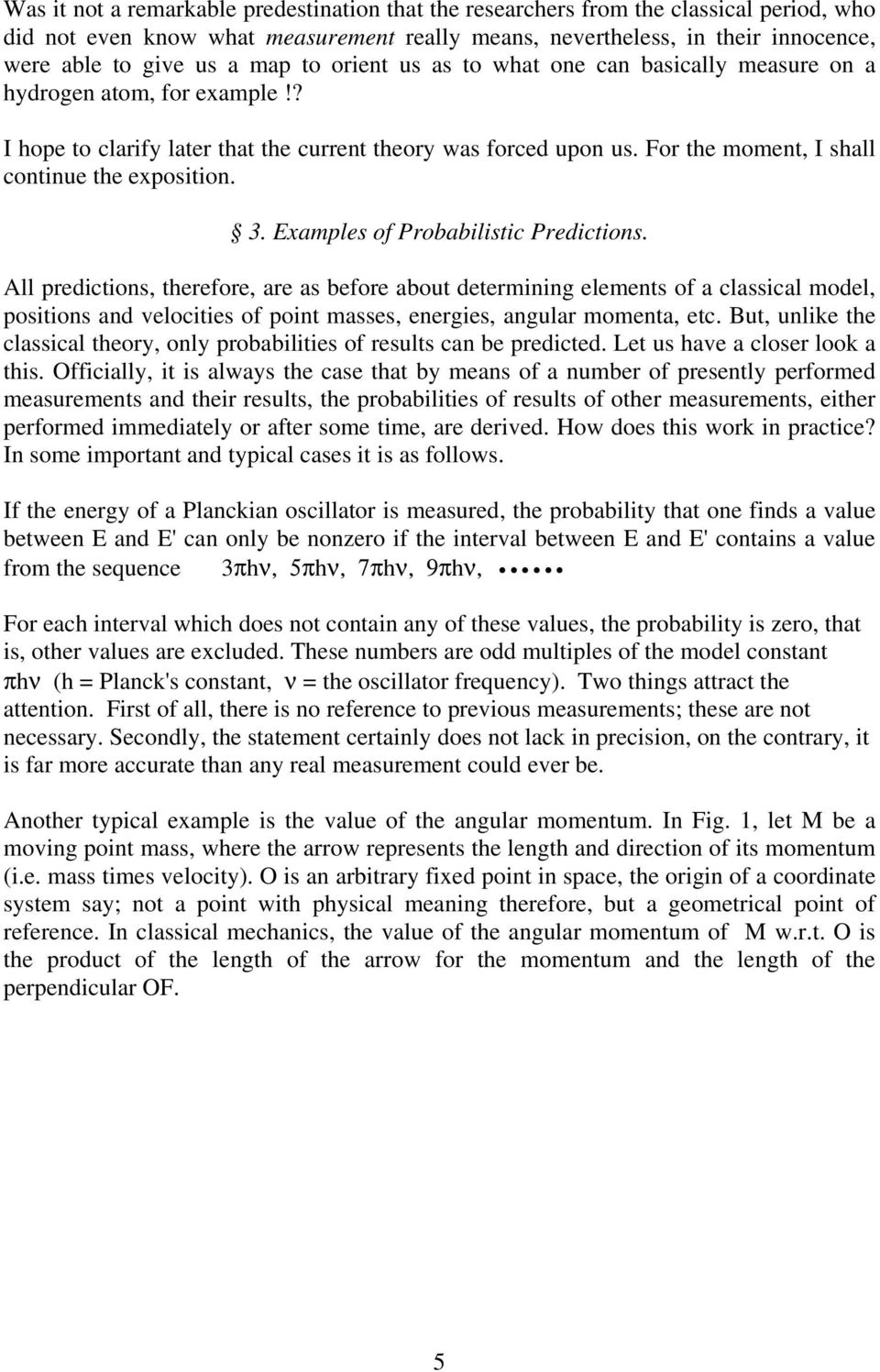 For the moment, I shall continue the exposition. 3. Examples of Probabilistic Predictions.