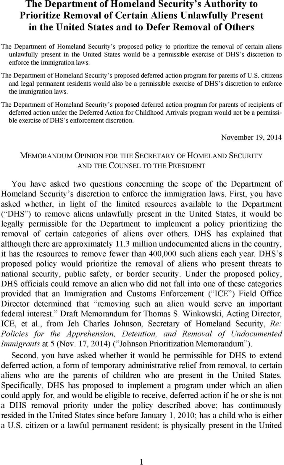 The Department of Homeland Security s proposed deferred action program for parents of U.S. citizens and legal permanent residents would also be a permissible exercise of DHS s discretion to enforce the immigration laws.