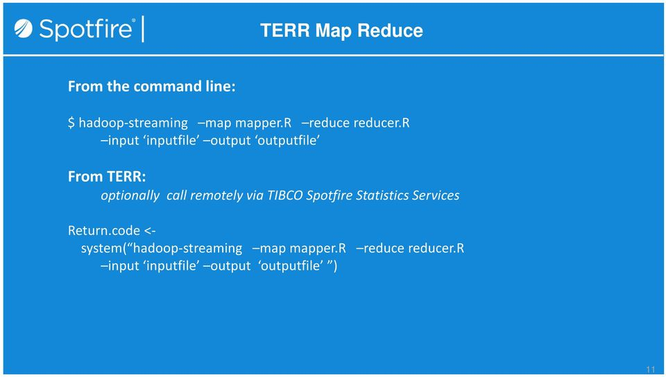 r input inputfile output outputfile From TERR: optionally call remotely via