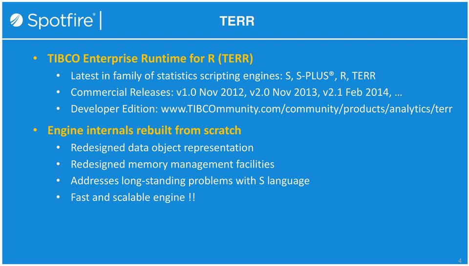 com/community/products/analytics/terr Engine internals rebuilt from scratch Redesigned data object