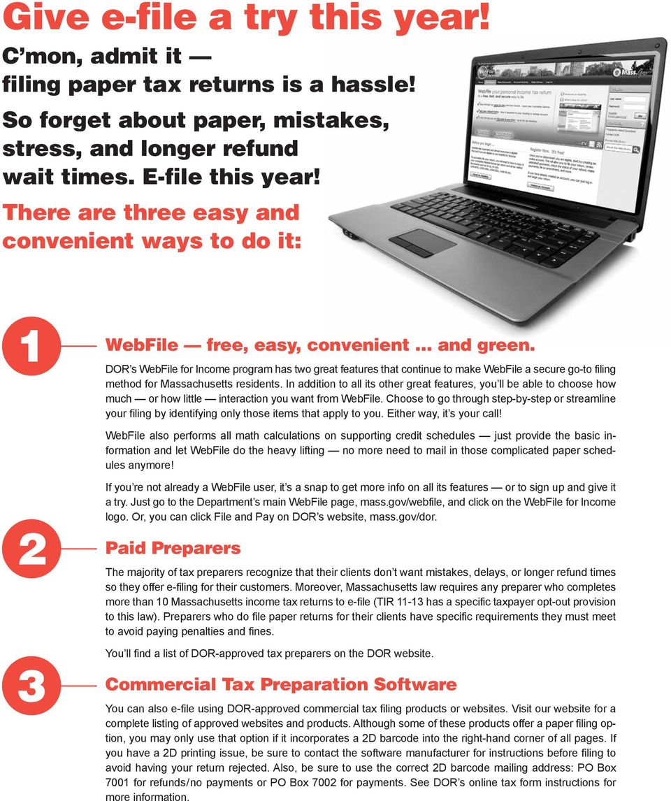 DOR s WebFile for Income program has two great features that continue to make WebFile a secure go-to filing method for Massachusetts residents.