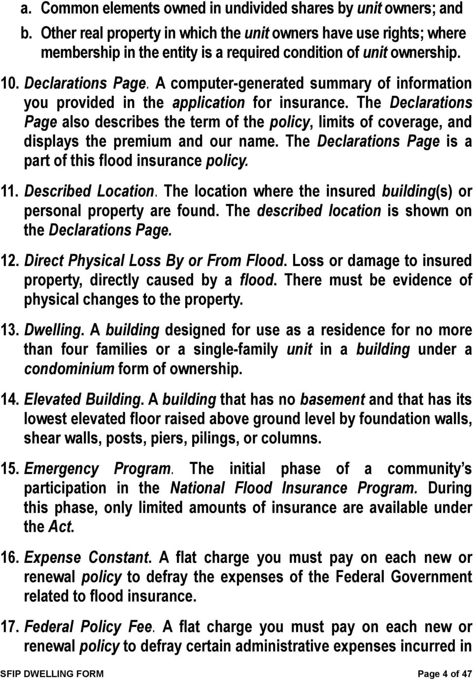 A computer-generated summary of information you provided in the application for insurance.