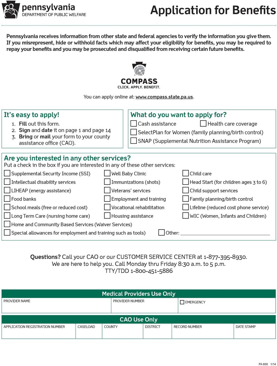 certain future benefits. You can apply online at: www.compass.state.pa.us. It s easy to apply! 1. Fill out this form. 2. Sign and date it on page 1 and page 14 3.
