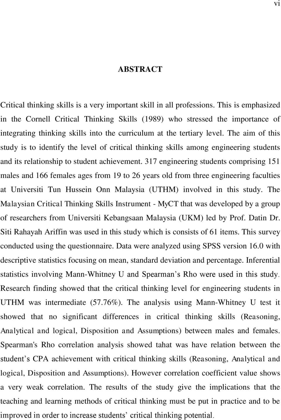 The aim of this study is to identify the level of critical thinking skills among engineering students and its relationship to student achievement.