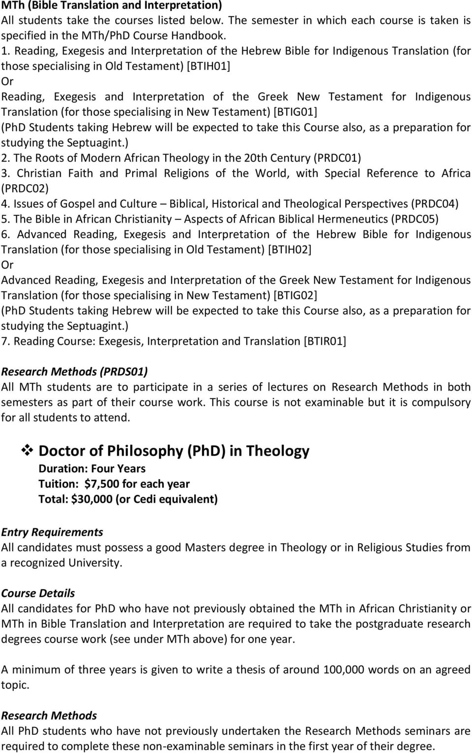 Testament for Indigenous Translation (for those specialising in New Testament) [BTIG01] (PhD Students taking Hebrew will be expected to take this Course also, as a preparation for studying the
