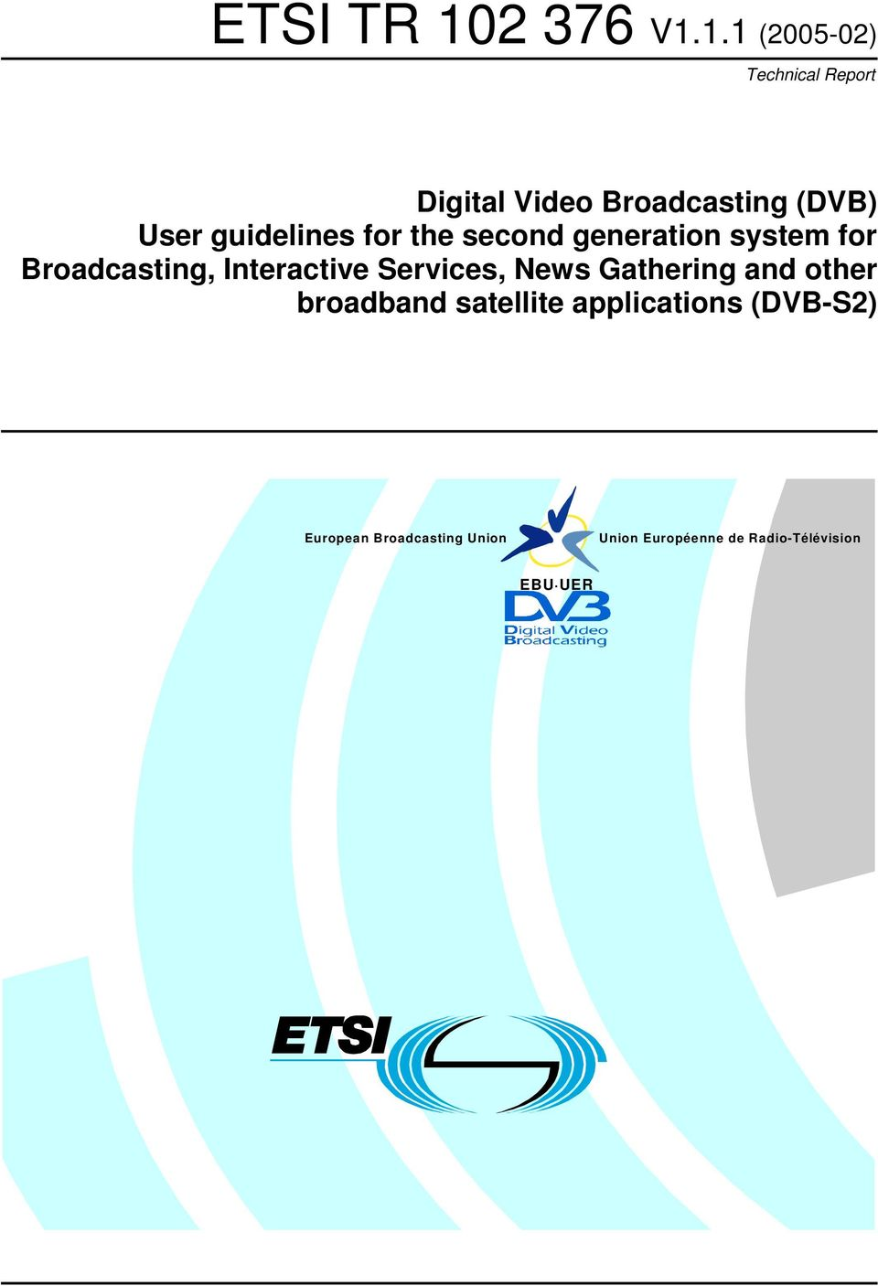 Interactive Services, News Gathering and other broadband satellite